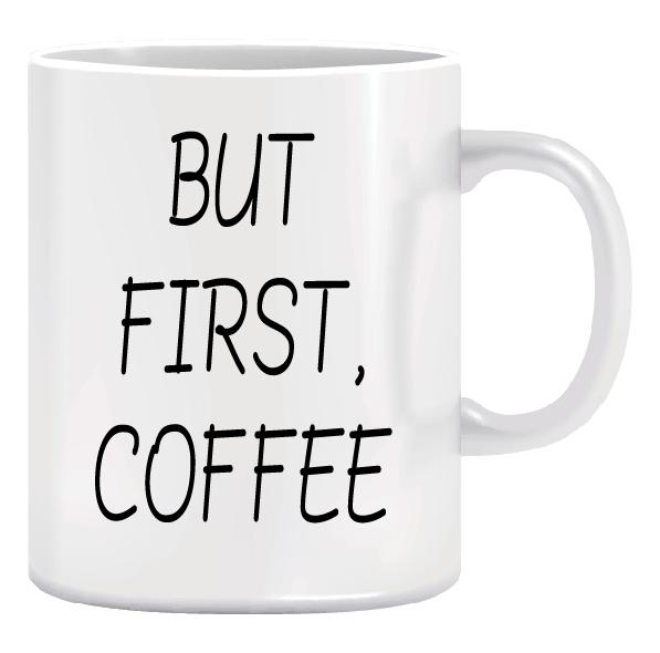 Ceramic Coffee Mug - Christmas Gift Idea - But First Coffee 1