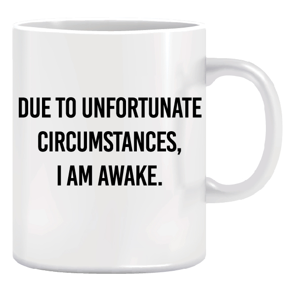 Ceramic Coffee Mug - Christmas Gift Idea - I Am Awake 1