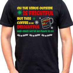 Wow T-Shirts 'On The Virus Outside Is Frightful' Stylish T-Shirt with Saying - Themed Printed Cotton Unisex T-Shirt For Men, Women, Boys, Girls