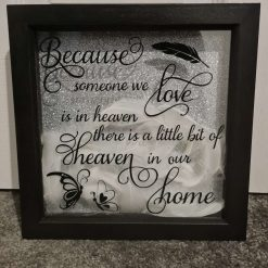Personalised box frame with vinyl quote because someone we love is in heaven