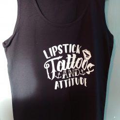 Lipstick Tattoos and Attitude ladies vest top