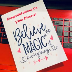 """Divorce card - """"Congratulations on your divorce. Believe in the magic of new beginnings..."""""""