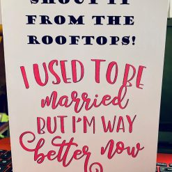 """Divorce card - """"I Used To Be Married But I'm But I'm Better Now!"""" Humorous divorce card"""
