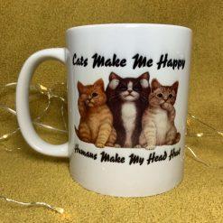 Cats make me happy humans make my head hurt