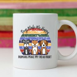 Funny dog 11oz Mug - Dogs make me happy - Humans make my head hurt