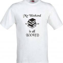 My weekend is all Booked Sublimation t shirt
