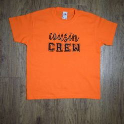 Cousin crew T-Shirt children's and adults