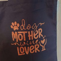 """""""Dog mother, Wine lover""""Cotton Tote Bags ( Different colours and  designs available)"""