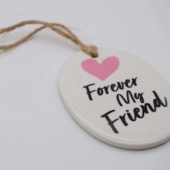 Forever My Friend Oval Ceramic Plaque