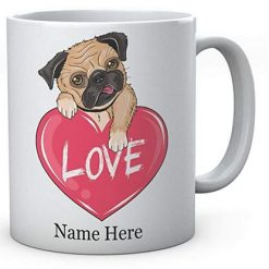Personalised Funny Love Pug Mug- Ceramic Novelty Mugs