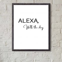 ALEXA, walk the dog print A4 can be personalized for free