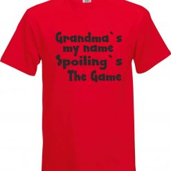 Personalised Grandma's My Name Spoiling's The Game Birthday Present Gift 100% cotton t shirt