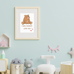 Nursery Child's room Bear 'I Will Always Love You' Art Quote Original A4 Digital Download