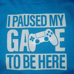 I paused my game tshirt