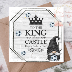 Handmade King Of Our Castle Happy Fathers Day Football Gnome Card - Available in 4 colours
