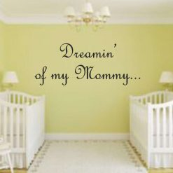Dreaming-of-my-Mommy Childs room wallart