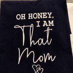 """Ladies """"That Mom"""" T-shirt. size M"""