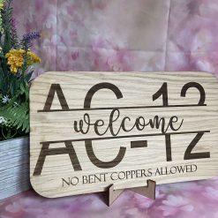 Line of Duty - LOD - AC-12 Welcome Plaque - No Bent coppers allowed
