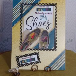 Nobody Could Fill your Shoes! Any Occasion Card