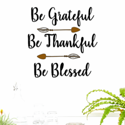 Be Grateful, Be Thankful, Be Blessed vinyl decal, Quote vinyl decal, custom colours, Four different sizes, Customized, wall vinyl decal