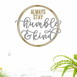 Always stay humble and kind vinyl decal, Quote vinyl decal, custom colours, Four different sizes, Customized, wall vinyl decal