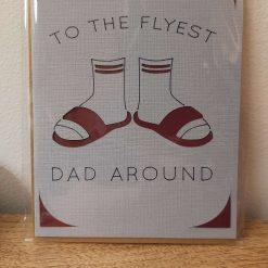 'TO THE FLYEST DAD AROUND'