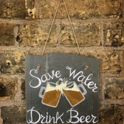 Save Water Drink Beer Hanging Slate Sign