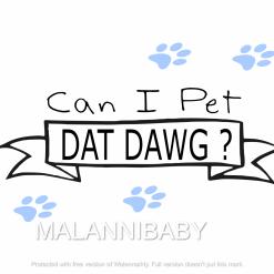 Can I pet dat dawg Svg | Digital File | Cricut | Silhouette | ESP DXF JPG PNG PDF
