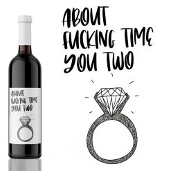 About fucking Time Engaged! Engagement Wine Label Gift from Kanwish Designs