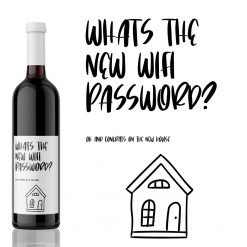What's the new Wifi Password? - House Warming Wine Label Gift from Kanwish Designs