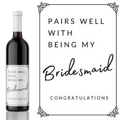 Pairs well with Being my Bridesmaid Wine Label - add you own custom message from Kanwish Designs