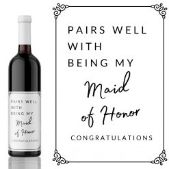 Pairs well with Being my Maid of Honor Wine Label - add you own custom message from Kanwish Designs