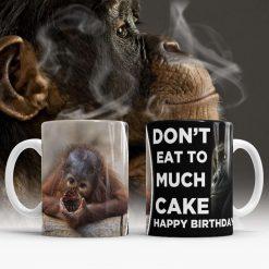 Funny monkey mug - don't eat too much cake
