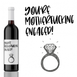 You're a motherfucking Engaged! Engagement Wine Label Gift from Kanwish Designs