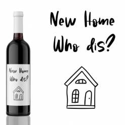 New Home - Who Dis? - House Warming Wine Label Gift from Kanwish Designs