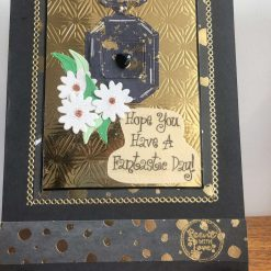 Hope you have a fantastic day hand crafted card