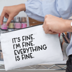 Canvas Cotton Cosmetics and Accessory Bag, It's Fine I'm Fine Everything's Fine, Make Up Bag, Personalise, Funny Quotes and Saying, Motivational, Inspirational, Be Happy, Choose Happy, Live Happy, Reusable, Message Bag, Gift, Gift Ideas, Cheer Up Gift