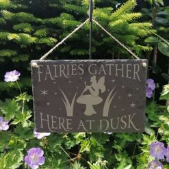 Garden Sign Fairies Gather Here At Dusk Natural Slate