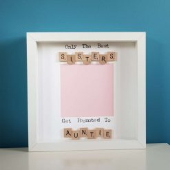 Only the Best Sisters Get Promoted -Aunty, Auntie Handmade Personalised Scrabble Photo Frame. Baby Announcement. Birthday, Christmas Gift