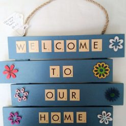 Welcome to our Home Wooden Wall Hanging