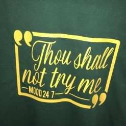 Ladies Tee - Thou shall not try me - XXL