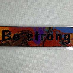 "Handmade multicoloured ""Be Strong"" bookmark"