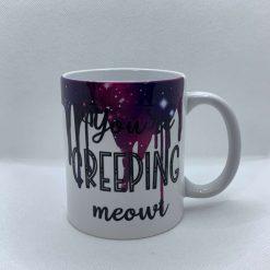 "Handmade Halloween Mug with slogan ""You're Creeping Meowt"""
