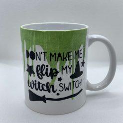"Handmade Halloween Mug with slogan ""Don't make me flip my witch switch"""