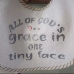 Unisex Baby Bib - All of God's Grace in one tiny face