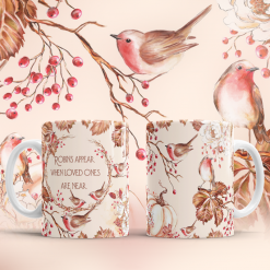 Robins appear when loved ones are near Coffee Mug Tea Cup