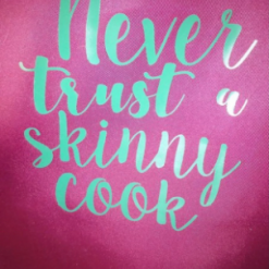 Adult Apron - never trust a skinny cook