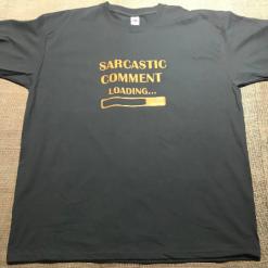 Unisex Tee - sarcastic comment loading - XL